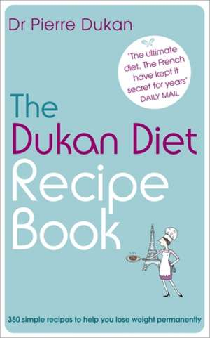 The Dukan Diet Recipe Book