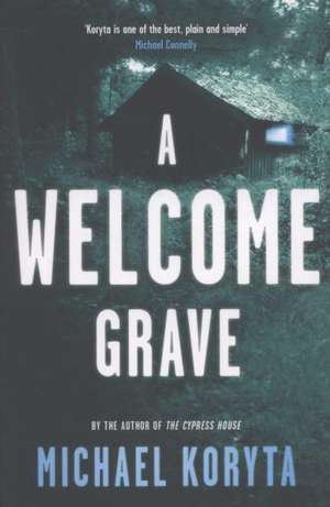 A Welcome Grave de Michael Koryta