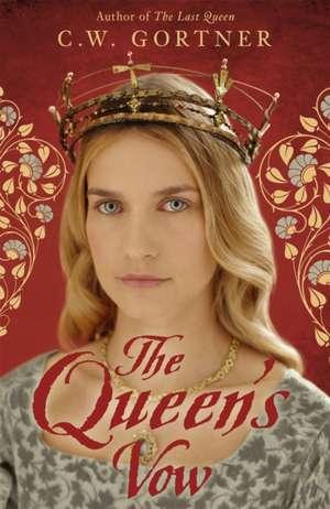 The Queen's Vow de C. W. Gortner