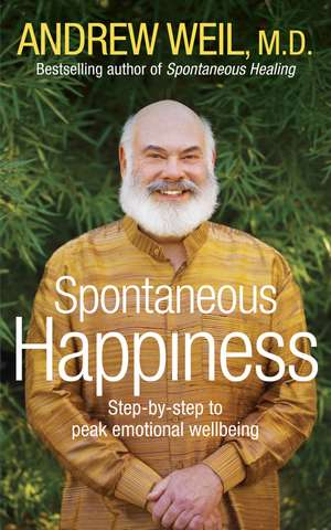 Spontaneous Happiness de Andrew T. Weil