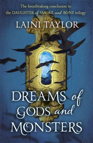 Dreams of Gods and Monsters  de Laini Taylor