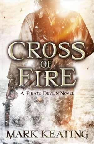 Cross of Fire de Mark Keating