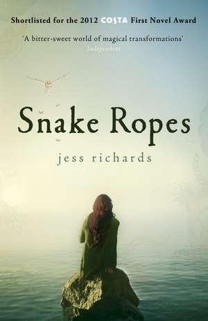 Richards, J: Snake Ropes de Jess Richards