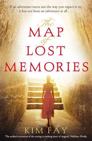 The Map of Lost Memories de Kim Fay