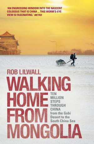 Walking Home From Mongolia de Rob Lilwall