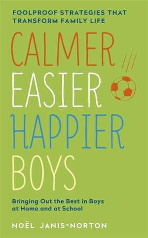 Calmer, Easier, Happier Boys de Noel Janis-norton