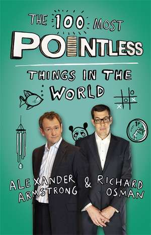 The 100 Most Pointless Things in the World de Alexander Armstrong