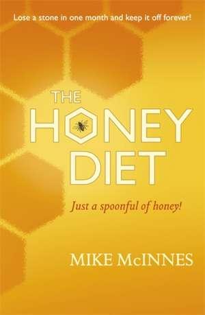 The Honey Diet de Mike Mcinnes