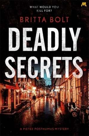 Deadly Secrets de Britta Bolt