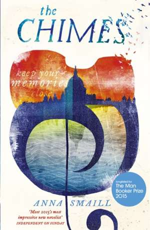Smaill, A: The Chimes de Anna Smaill