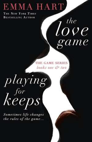 Hart, E: Love Game & Playing for Keeps (The Game 1 & 2 bind- de Emma Hart