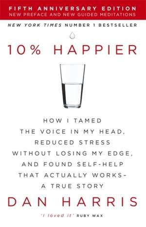 10% Happier de Dan Harris