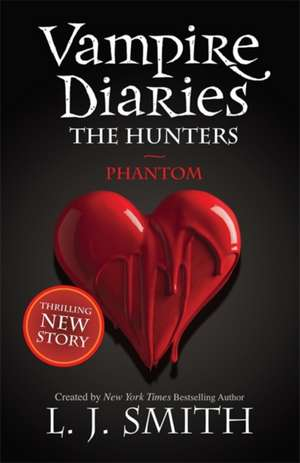 The Hunters 01. Phantom de L. J. Smith