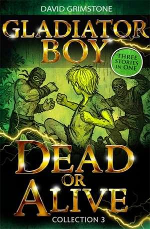 Gladiator Boy: Dead or Alive