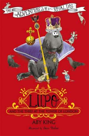 Lupo and the Thief at the Tower of London de Aby King