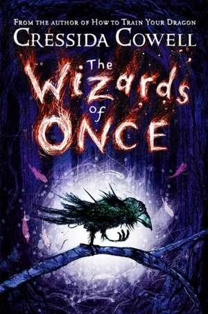 Wizards of Once de Cressida Cowell