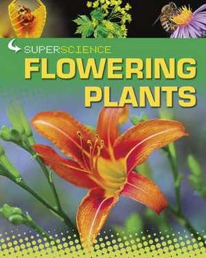 Super Science: Flowering Plants