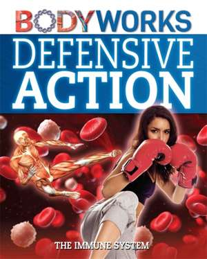 Canavan, T: Defensive Action: The Immune System