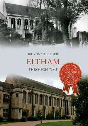 Eltham Through Time de Kristina Bedford