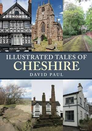 Illustrated Tales of Cheshire de David Paul