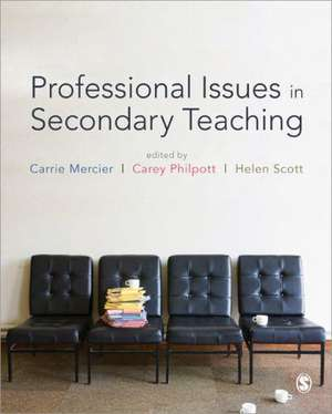 Professional Issues in Secondary Teaching de Carrie Mercier