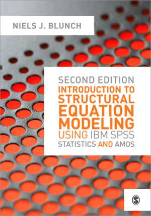 Introduction to Structural Equation Modeling Using IBM SPSS Statistics and Amos de Niels J. Blunch