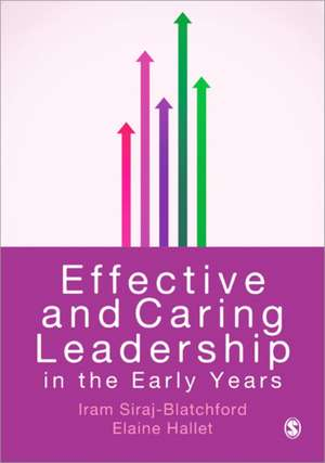 Effective and Caring Leadership in the Early Years de Iram Siraj