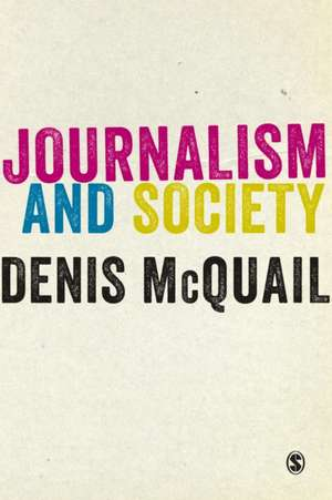 Journalism and Society de Denis McQuail