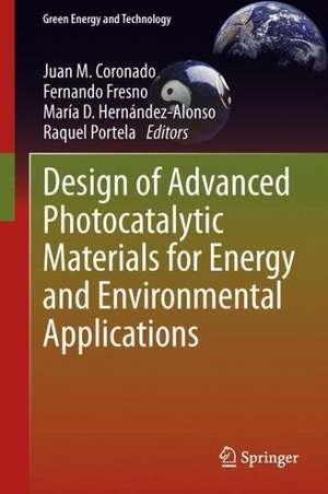 Design of Advanced Photocatalytic Materials for Energy and Environmental Applications de Juan M. Coronado