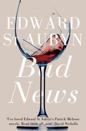 Bad News de Edward St Aubyn