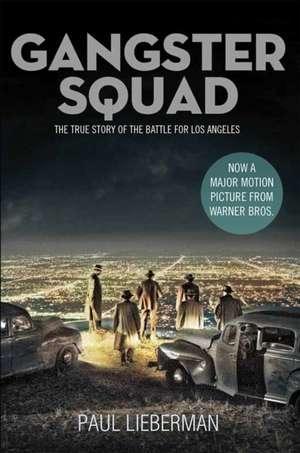 The Gangster Squad de Paul Lieberman