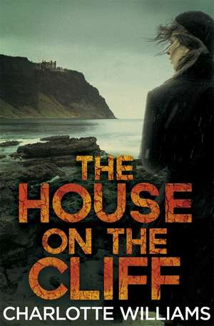 The House on the Cliff de Charlotte Williams
