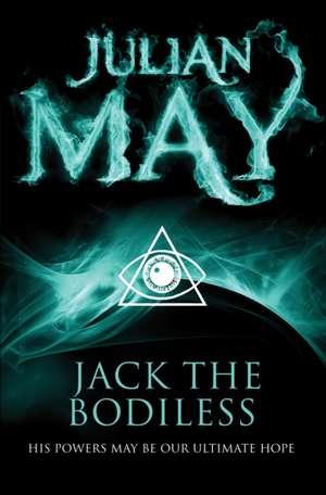 Jack the Bodiless de Julian May