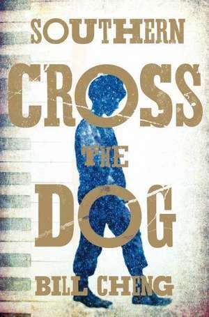Cheng, B: Southern Cross the Dog de Bill Cheng