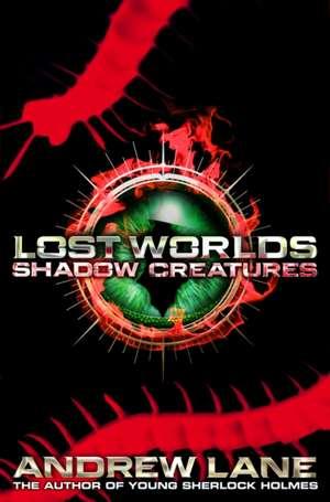 Lost Worlds 2: Shadow Creatures de Andrew Lane