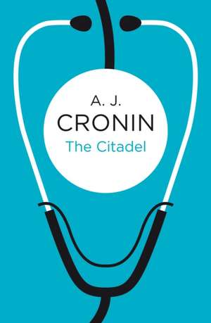 The Citadel de A. J. Cronin