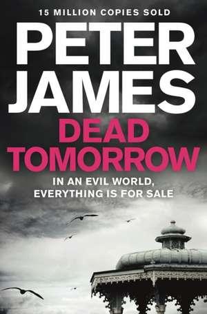 Dead Tomorrow de Peter James