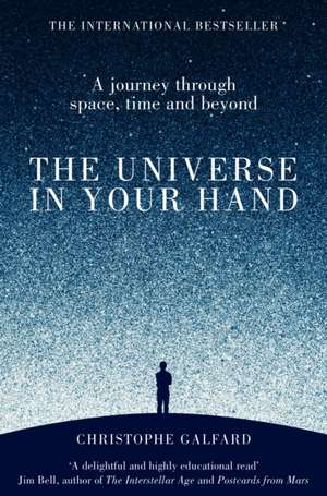 The Universe in Your Hand de Christophe Galfard