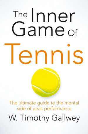 The Inner Game of Tennis de W. Timothy Gallwey