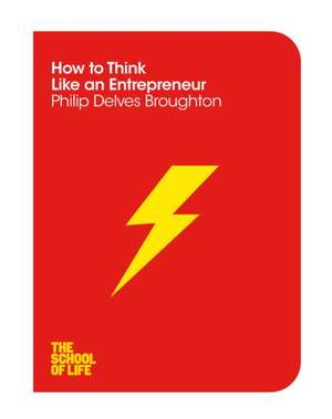 Broughton, P: How to Think Like an Entrepreneur de The School of Life