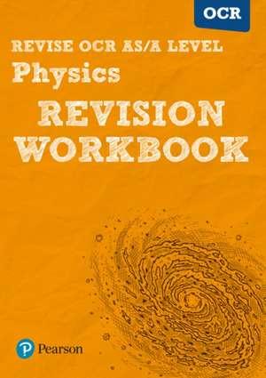 Revise OCR AS/A Level Physics Revision Workbook de Steve Adams