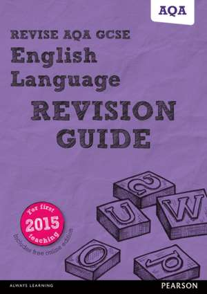 Revise AQA GCSE English Language Revision Guide