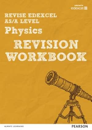Revise Edexcel AS/A Level Physics Revision Workbook de Steve Adams
