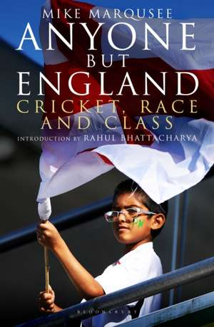 Anyone but England: Cricket, Race and Class de Mike Marqusee