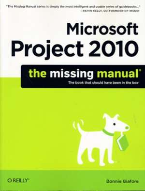 Microsoft Project 2010: The Missing Manual