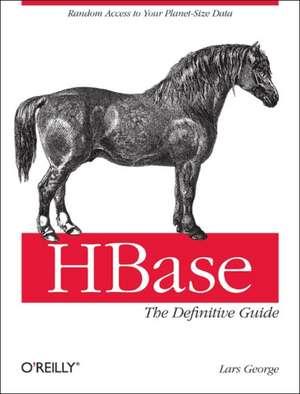 HBase: The Definitive Guide de Lars George