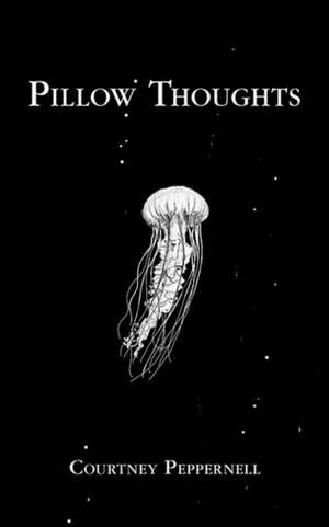 Pillow Thoughts de Courtney Peppernell
