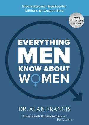 Everything Men Know About Women: 30th Anniversary Edition de Alan Francis