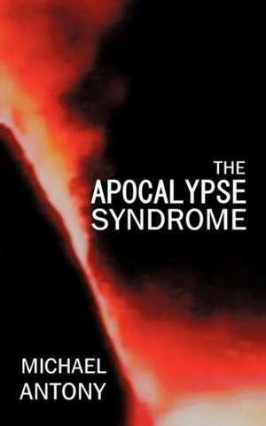 The Apocalypse Syndrome de Michael Antony