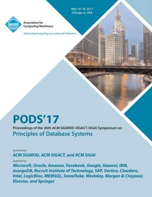 PODS 17 Proceedings of the 36th ACM SIGMOD-SIGACT-SIGAI Symposium on Principles of Database Systems de  Pods 17 Conference Committee